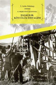 II. Meşrutiyet Basınında Halkçılık, Köycülük, Sosyalizm