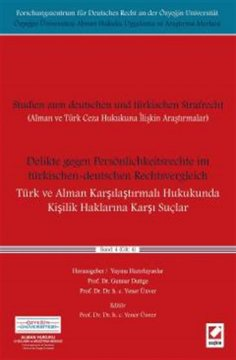 Türk ve Alman Karşılaştırmalı Hukukunda Kişilik Haklarına Karşı Suçlar | Cilt IV