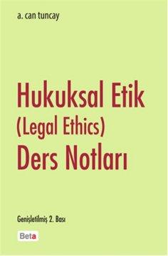 Hukuksal Etik (Legal Ethics) Ders Notları