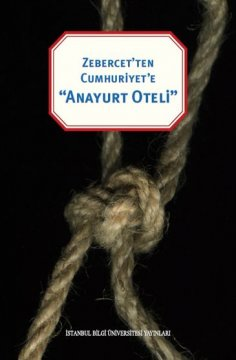 Zebercet'ten Cumhuriyete Anayurt Oteli