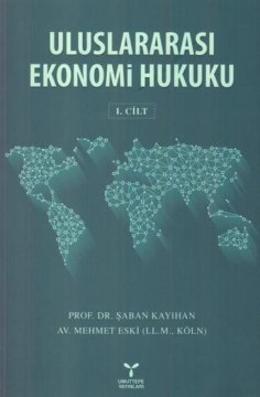 Uluslararası Ekonomi Hukuku | I. Cilt