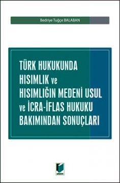 Türk Hukukunda Hısımlık ve Hısımlığın Medeni Usul ve İcra–İflas Hukuku Bakımından Sonuçları