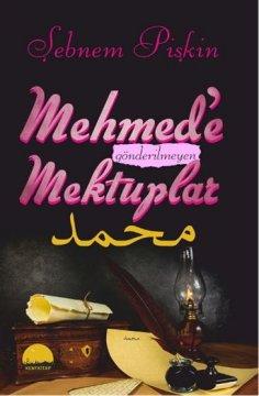 Mehmed'e Gönderilmeyen Mektuplar