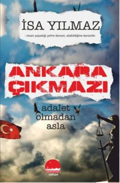 Ankara Çıkmazı Adalet Olmadan Asla