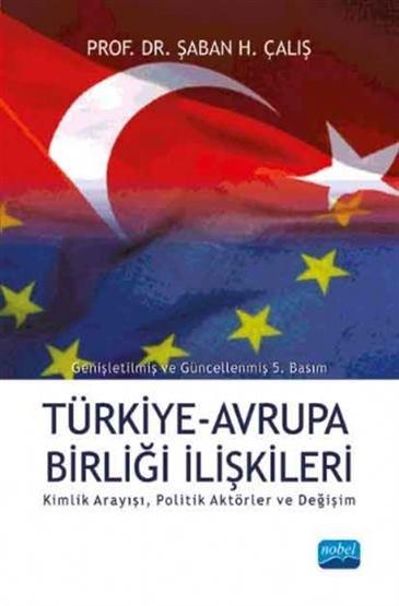 Türkiye - Avrupa Birliği İlişkileri