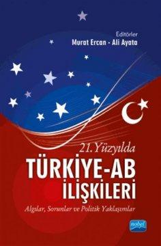21. Yüzyılda Türkiye - AB İlişkileri