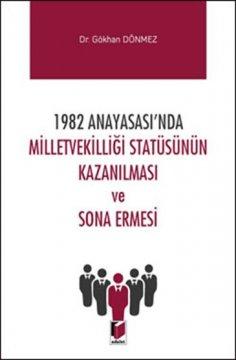 1982 Anayasası'nda Milletvekilliği Statüsünün Kazanılması ve Sona Ermesi