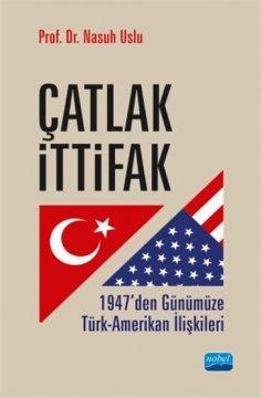 Çatlak İttifak 1947'den Günümüze-Türk Amerikan İlişkileri