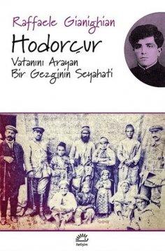 Hodorçur Vatanını Arayan Bir Gezginin Seyahati