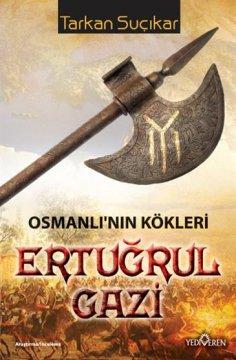 Osmanlı'nın Kökleri Ertuğrul Gazi