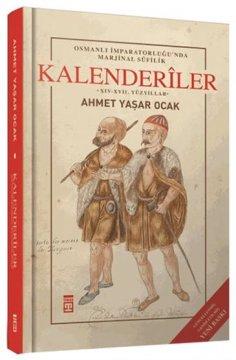 Kalenderiler Osmanlı İmparatorluğu'nda Marjinal Sufilik ( Ciltli )
