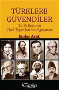 Türklere Güvendiler Tarih Boyunca Türk Topraklarına Sığınanlar