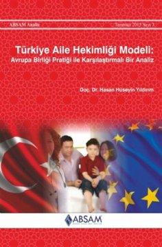 Türkiye Aile Hekimliği Modeli Avrupa Birliği Pratiği ile Karşılaştırmalı Bir Analiz