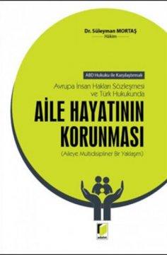 Avrupa İnsan Hakları Sözleşmesi ve Türk Hukukunda Aile Hayatının Korunması