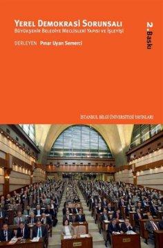 Yerel Demokrasi Sorunsalı Büyükşehir Belediye Meclisleri Yapısı ve İşleyişi