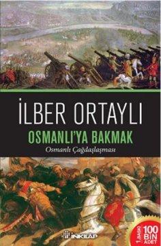 Osmanlı'ya Bakmak Osmanlı Çağdaşlaşması