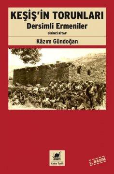 Keşiş'in Torunları Dersimli Ermeniler Birinci  Kitap