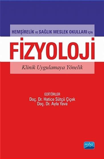 Klinik Uygulamaya Yönelik Hemşirelik ve Sağlık Meslek Okulları İçin Fizyoloji