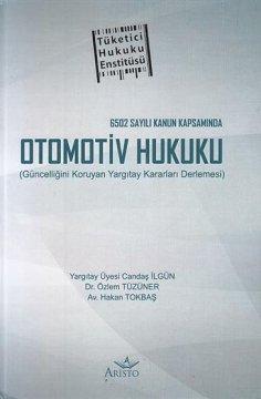 6502 Sayılı Kanun Kapsamında Otomotiv Hukuku