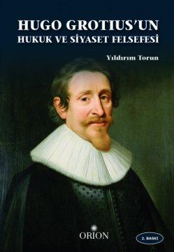 Hugo Grotius'un Hukuk ve Siyaset Felsefesi