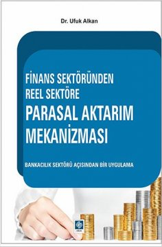 Finans Sektöründen Reel Sektöre Parasal Aktarım Mekanizması