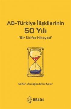 Avrupa Birliği Türkiye İlişkilerinin 50 Yılı