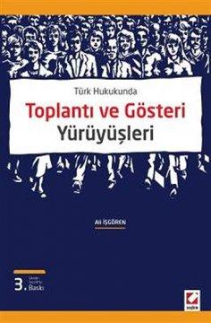 Türk Hukukunda Toplantı ve Gösteri Yürüyüşleri