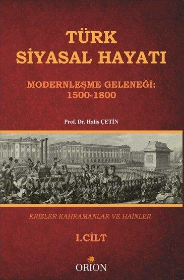 Türk Siyasal Hayatı (Modernleşme Geleneği: 1500-1800) I.Cilt