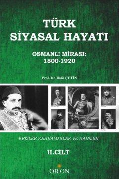 Türk Siyasal Hayatı (Osmanlı Mirası: 1800-1920) II.Cilt