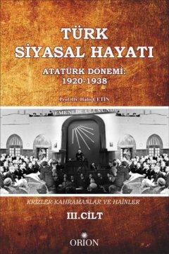 Türk Siyasal Hayatı (Atatürk Dönemi: 1920-1938) III.Cilt