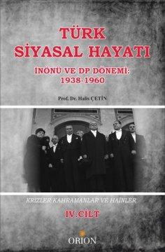 Türk Siyasal Hayatı (İnönü ve DP Dönemi: 1938-1960) IV.Cilt