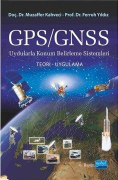 GPS/GNSS Uydularla Konum Belirleme Sistemleri Teori ve Uygulama