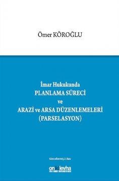 İmar Hukukunda Planlama Süreci ve Arazi ve Arsa Düzenlemeleri