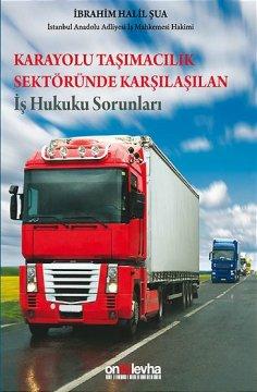 Karayolu Taşımacılık Sektöründe Karşılaşılan İş Hukuku Sorunları