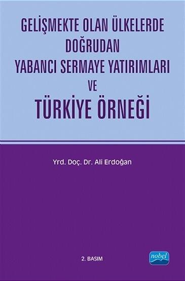 Gelişmekte Olan Ülkelerde Doğrudan Yabancı Sermaye Yatırımları ve Türkiye Örneği