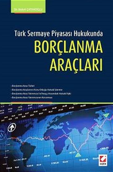 Türk Sermaye Piyasası Hukukunda Borçlanma Araçları