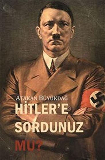 Hitler'e Sordunuz Mu?