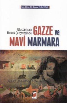 Uluslararası Hukuk Çerçevesinde Gazze ve Mavi Marmara