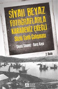 Siyah Beyaz Fotoğraflarla Karadeniz Ereğli Sözlü Tarih Çalışması