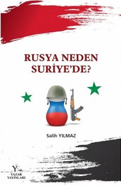 Rusya Neden Suriye'de?