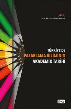 Türkiyede Pazarlama Biliminin Akademik Tarihi