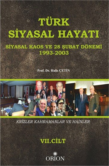 Türk Siyasal Hayatı (Siyasal Kaos ve 28 Şubat Dönemi: 1993-2003) VII.Cilt