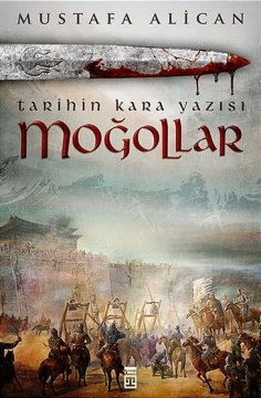"Tarihin Kara Yazısı ""Moğollar"""