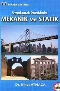 Uygulamalı Örneklerle Mekanik ve Statik