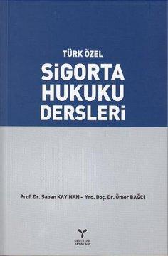 """Türk Özel """"Sigorta Hukuku Dersleri"""""""