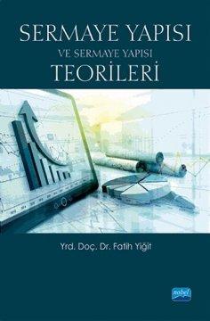 Sermaye Yapısı ve Sermaye Yapısı Teorileri