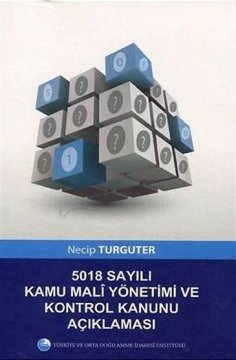 5018 Sayılı Kamu Mali Yönetimi ve Kontrol Kanunu Açıklaması