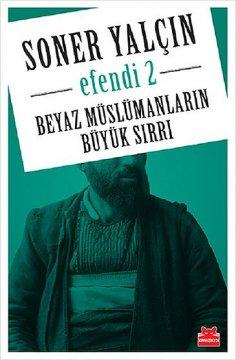"""Efendi 2 """"Beyaz Müslümanların Büyük Sırrı"""""""