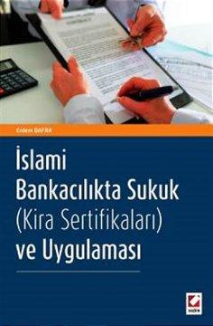 """""""İslami Bankacılıkta Sukuk (Kira Sertifikaları) ve Uygulaması"""""""