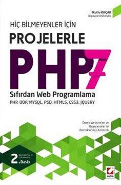 Hiç Bilmeyenler için Projelerle PHP 7